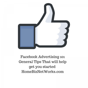 Facebook Advertising 101 General Tips That will help get you started