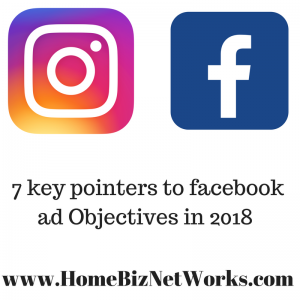 7 Key Pointers To Facebook AD Objectives in 2018